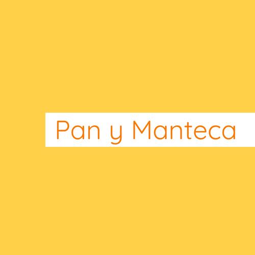 Pan y Manteca