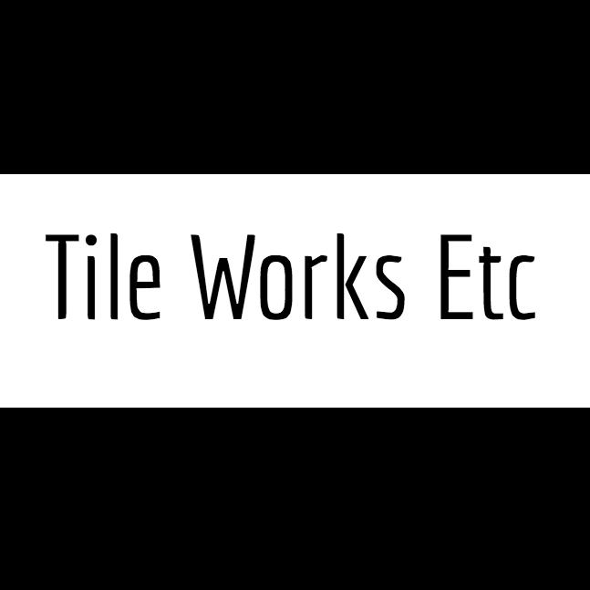 Tile Works Etc