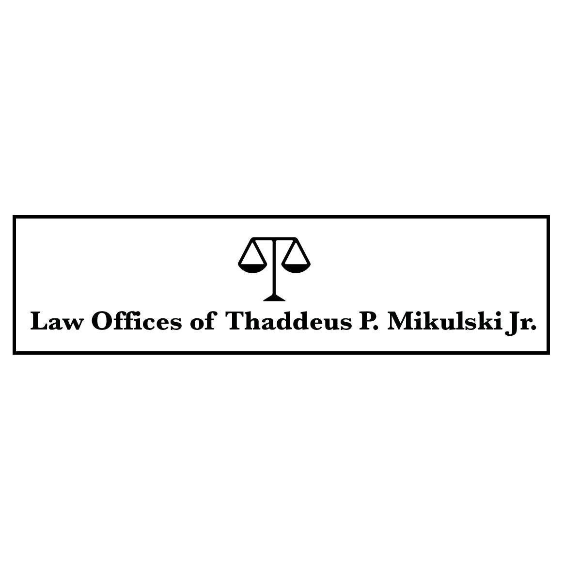 Law Offices of Thaddeus P. Mikulski Jr.
