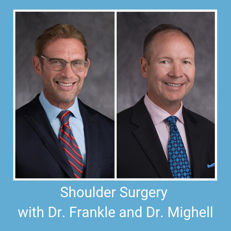 Learn More About Shoulder Replacement Surgery with Dr. Frankle and Dr. Mighell