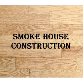 Smoke House Construction