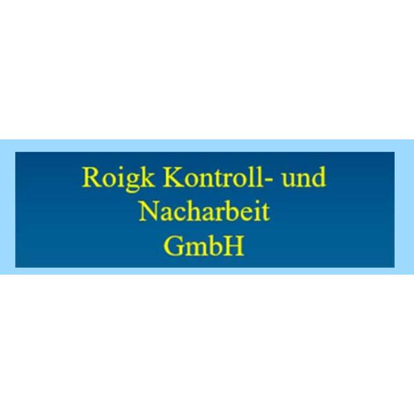 Bild zu Roigk Kontroll- und Nacharbeit GmbH in Schwandorf