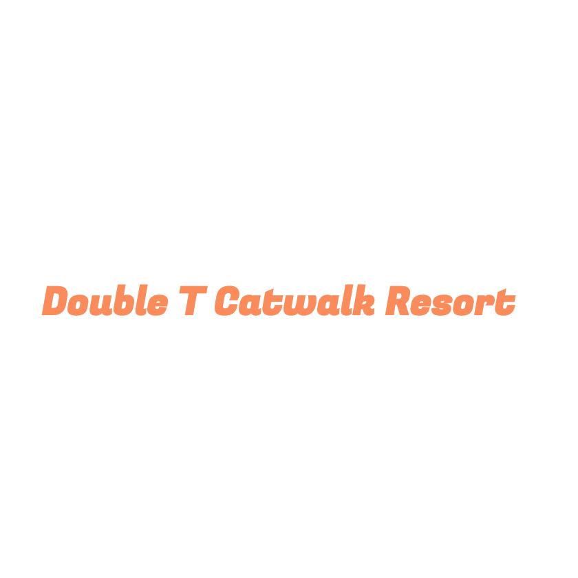 Double T Catwalk Resort