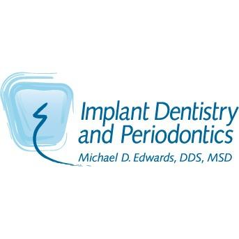 Implant Dentistry and Periodontics: Michael D. Edwards DDS, MSD