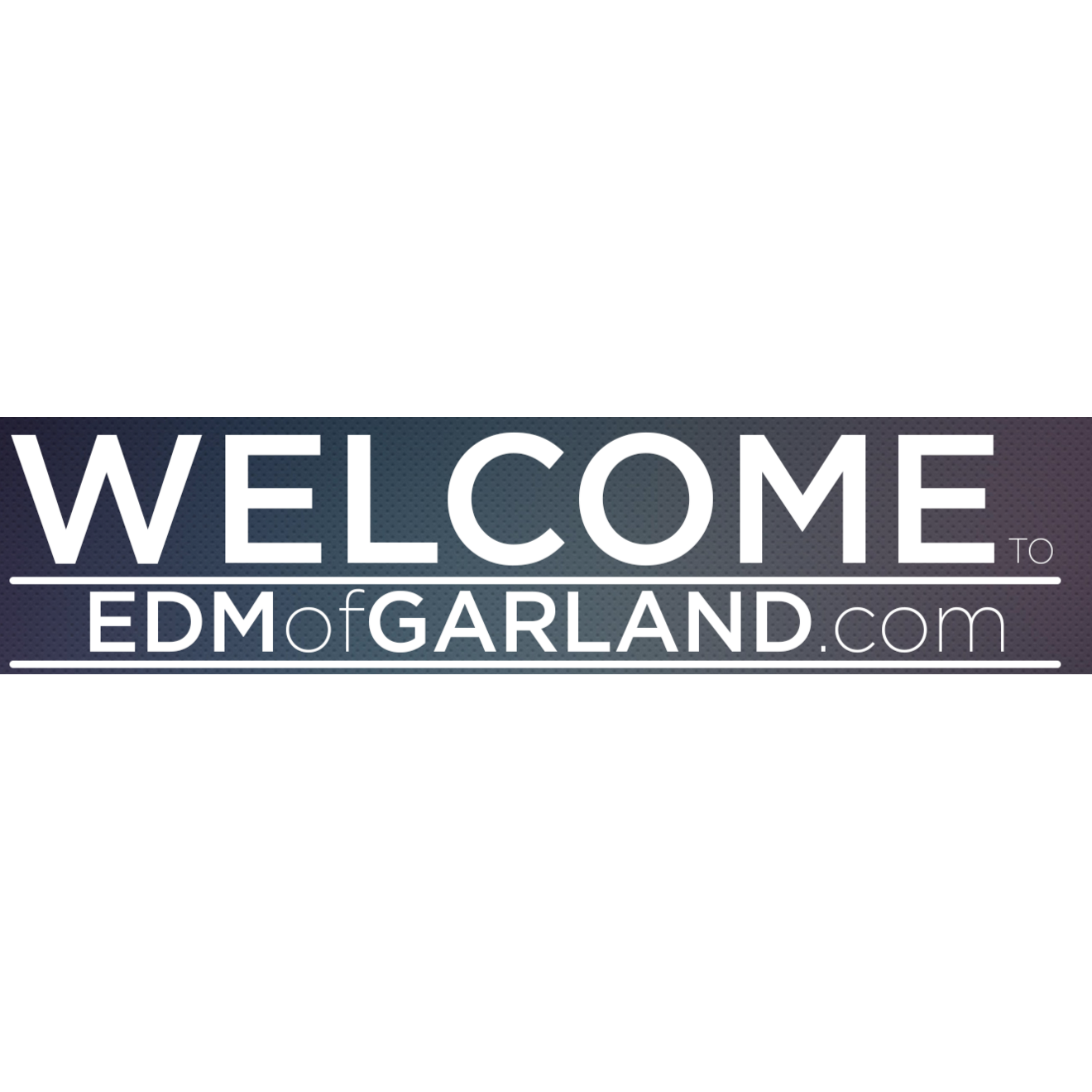 EDM of Garland Inc
