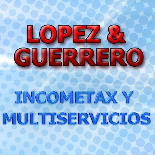 Lopez & Guerrero Income Tax y Multiservicios - Oxnard, CA 93030 - (805)253-9269 | ShowMeLocal.com