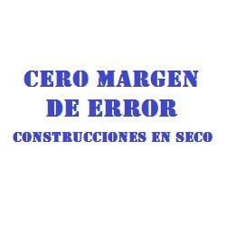 CERO MARGEN DE ERROR CONSTRUCCIONES EN SECO