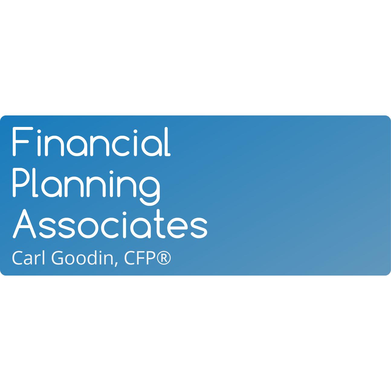 Financial Planning Associates Inc - Carl D. Goodin, CFP®