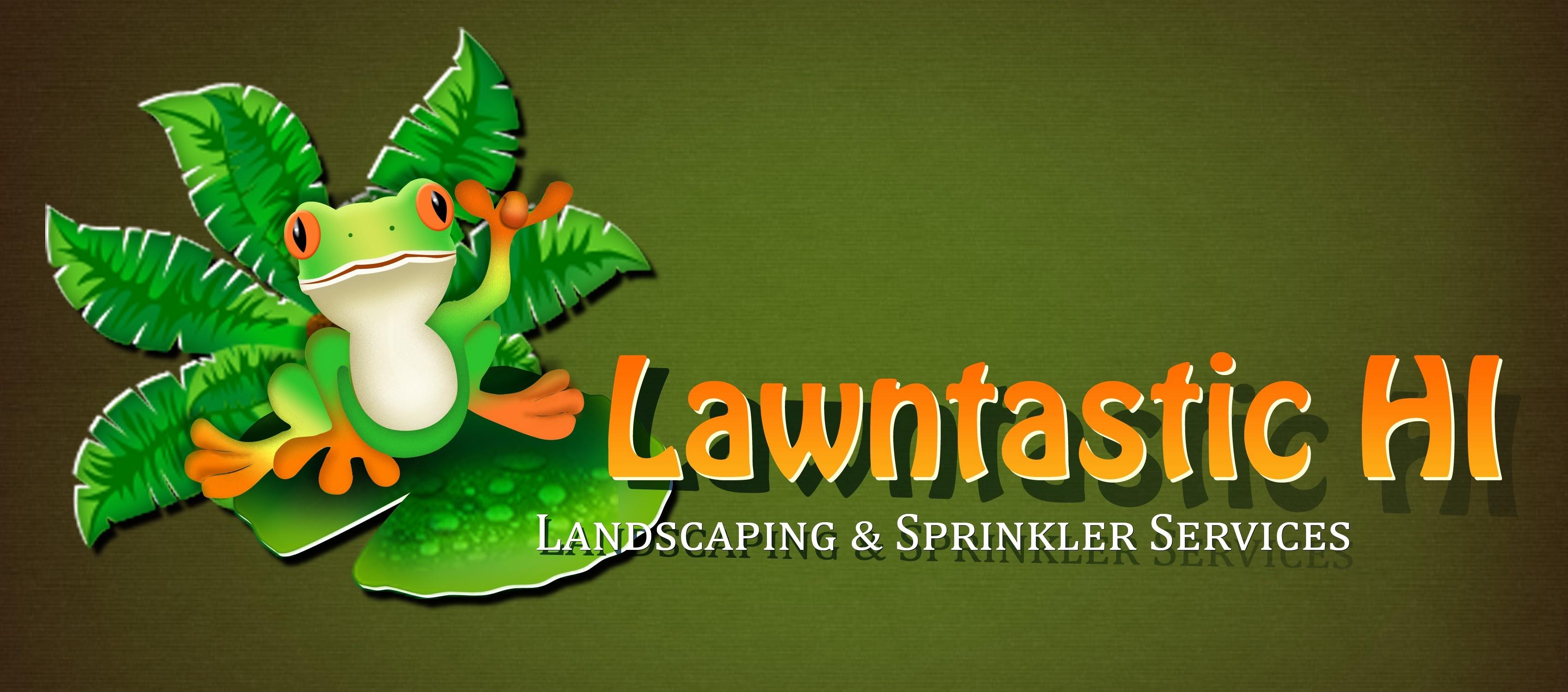 Lawntastic Hawaii, Landscaping, Sprinkler & Fencing Services