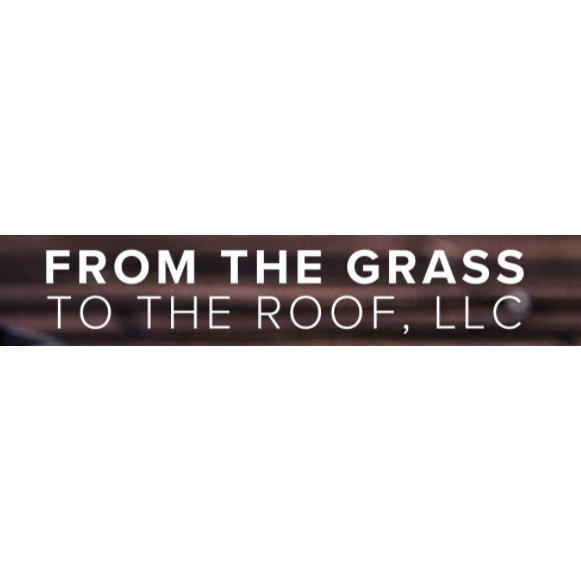 From the Grass To The Roof, LLC