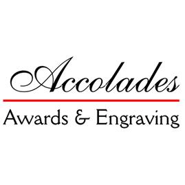 Accolades Awards & Engraving