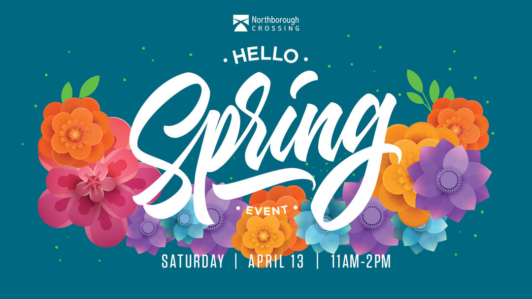 Hello Spring Event at Northborough Crossing