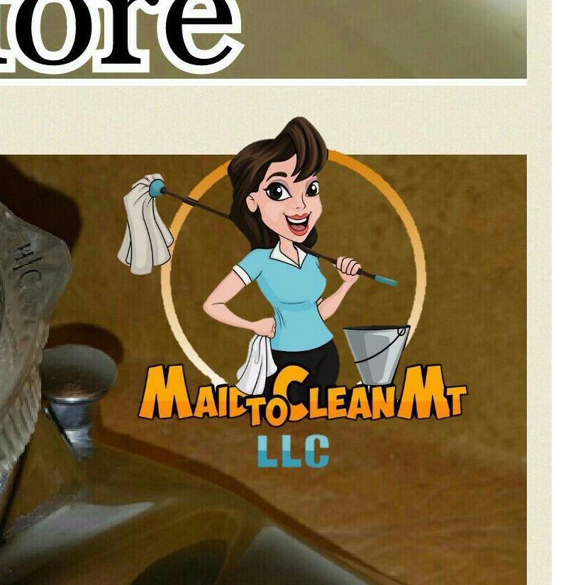 Maid To Clean MT, LLC