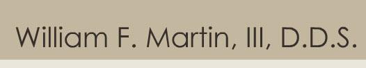 William F. Martin, III, D.D.S.