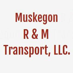 Muskegon R & M Transport LLC