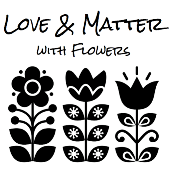 Love  and  Matter, with Flowers
