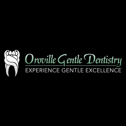 Oroville Gentle Dentistry - Oroville, CA - Dentists & Dental Services