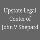 Upstate Legal Center of John V Shepard