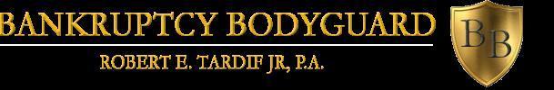 Robert E. Tardif Jr., P.A. - Bankruptcy Bodyguard