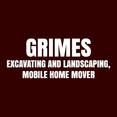 Grimes Excavating, Landscaping, & Mobile Home Movers