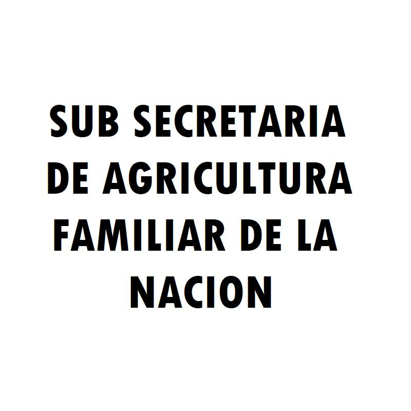 SUB SECRETARIA DE AGRICULTURA FAMILIAR DE LA NACION