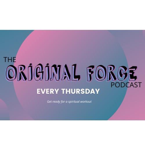 The Original Force Podcast