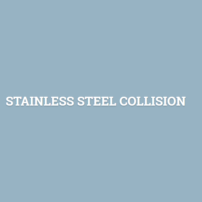 Stainless Steel Collision