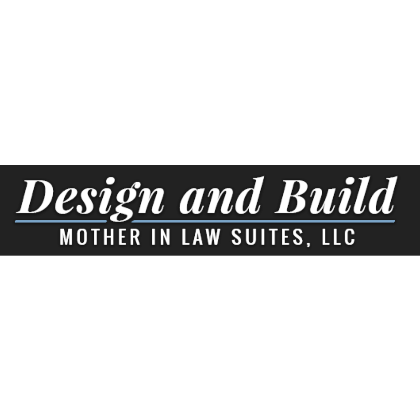 Design and Build Mother in Law Suites, LLC