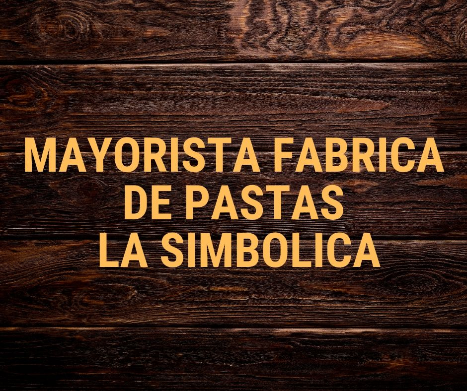 MAYORISTA FABRICA DE PASTAS LA SIMBOLICA
