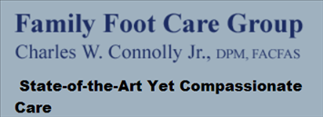 Family Foot Care Group - Charles W. Connolly Jr., DPM