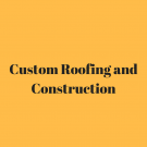Custom Roofing and Construction