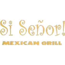 Si Senor Mexican Grill