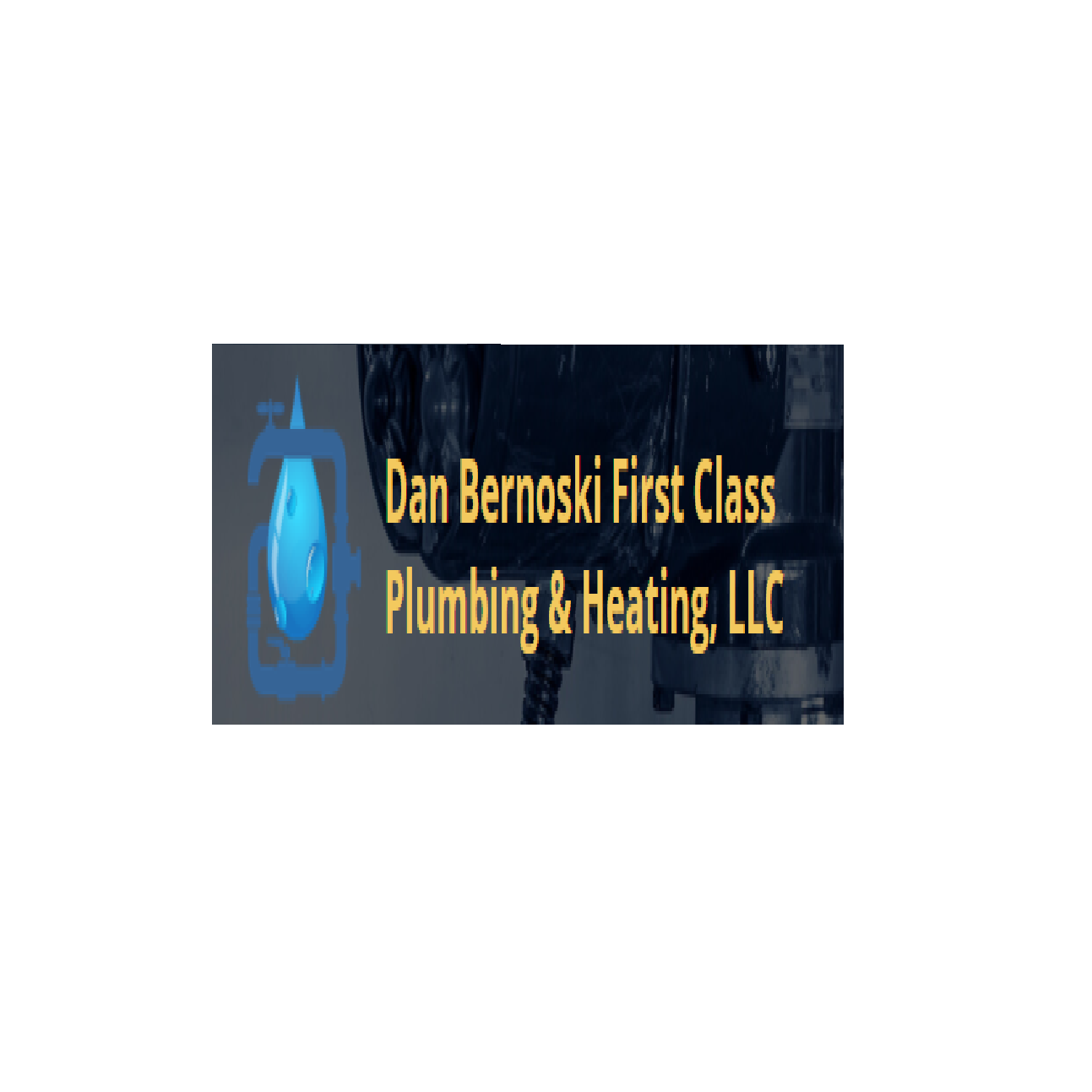Dan Bernoski First Cl Plumbing Heating Llc