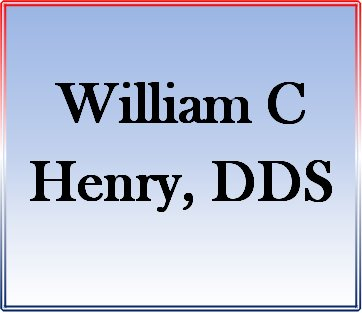Family Dentistry William C Henry DDS, PC