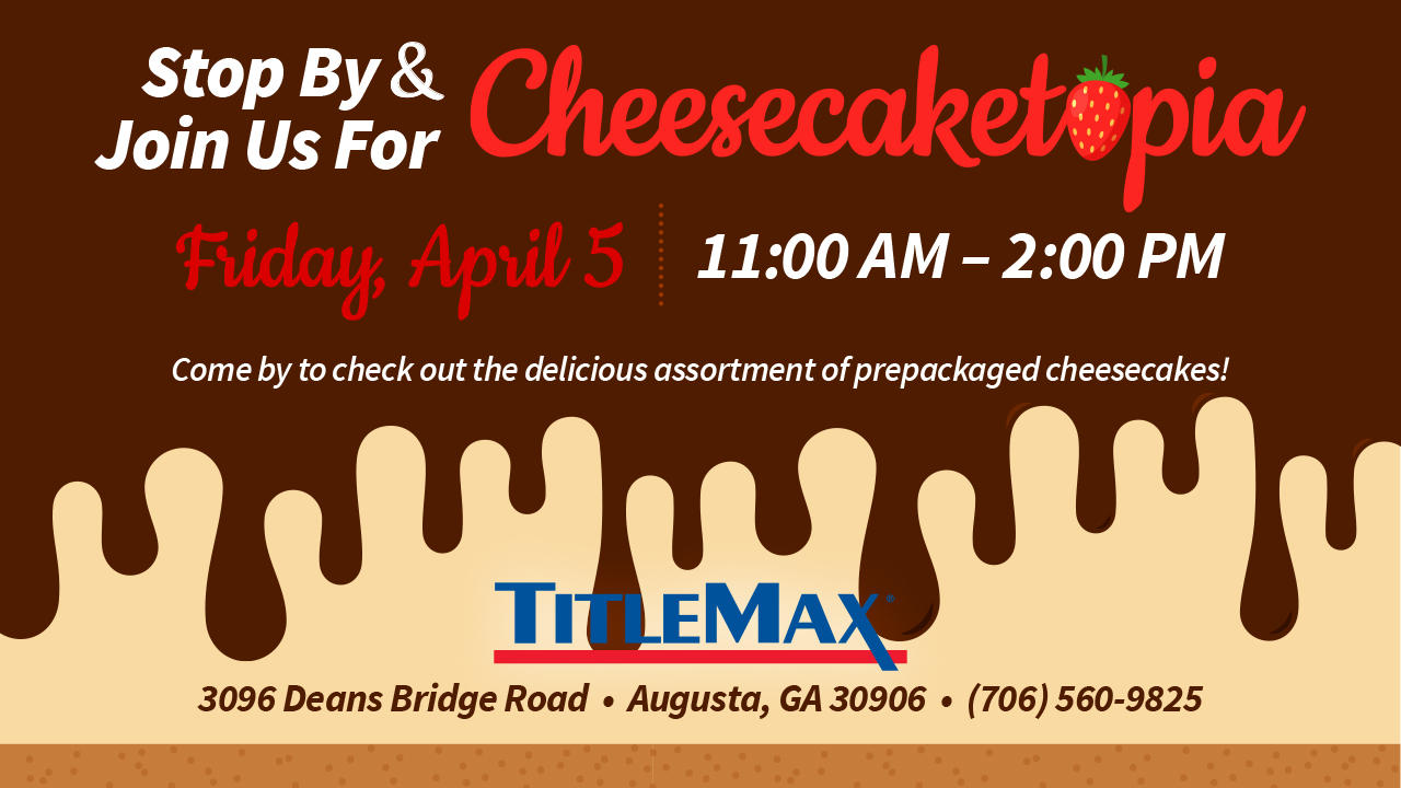 Cheesecaketopia at TitleMax Augusta, GA 1
