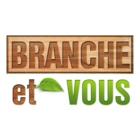 Branche et Vous
