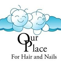 Hair and Nails For Our Place