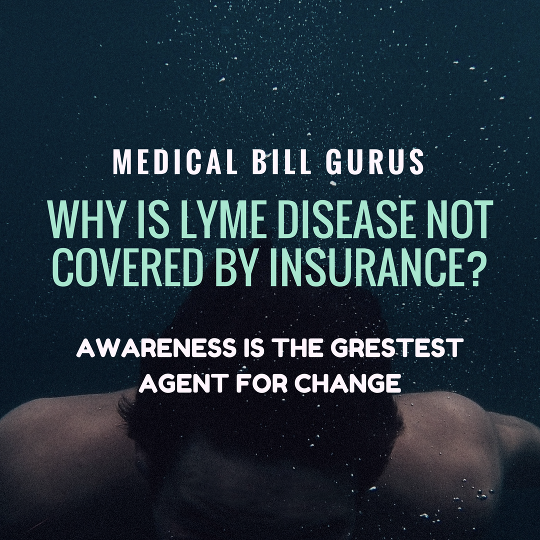Why Is Lyme Disease Not Covered By Insurance? Learn how Medical Bill Gurus may be able to help