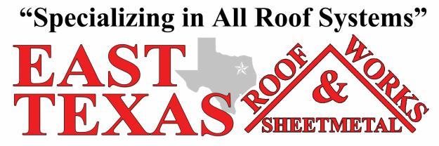 East Texas Roof Works & Sheet Metal LLC. - Tyler, TX 75707 - (903)749-5883 | ShowMeLocal.com