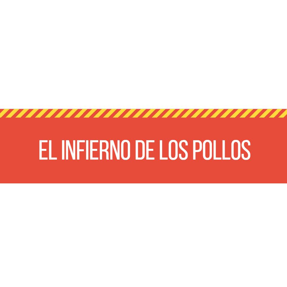 EL INFIERNO DE LOS POLLOS