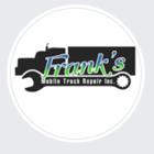 Frank's Mobile Truck Repair Inc