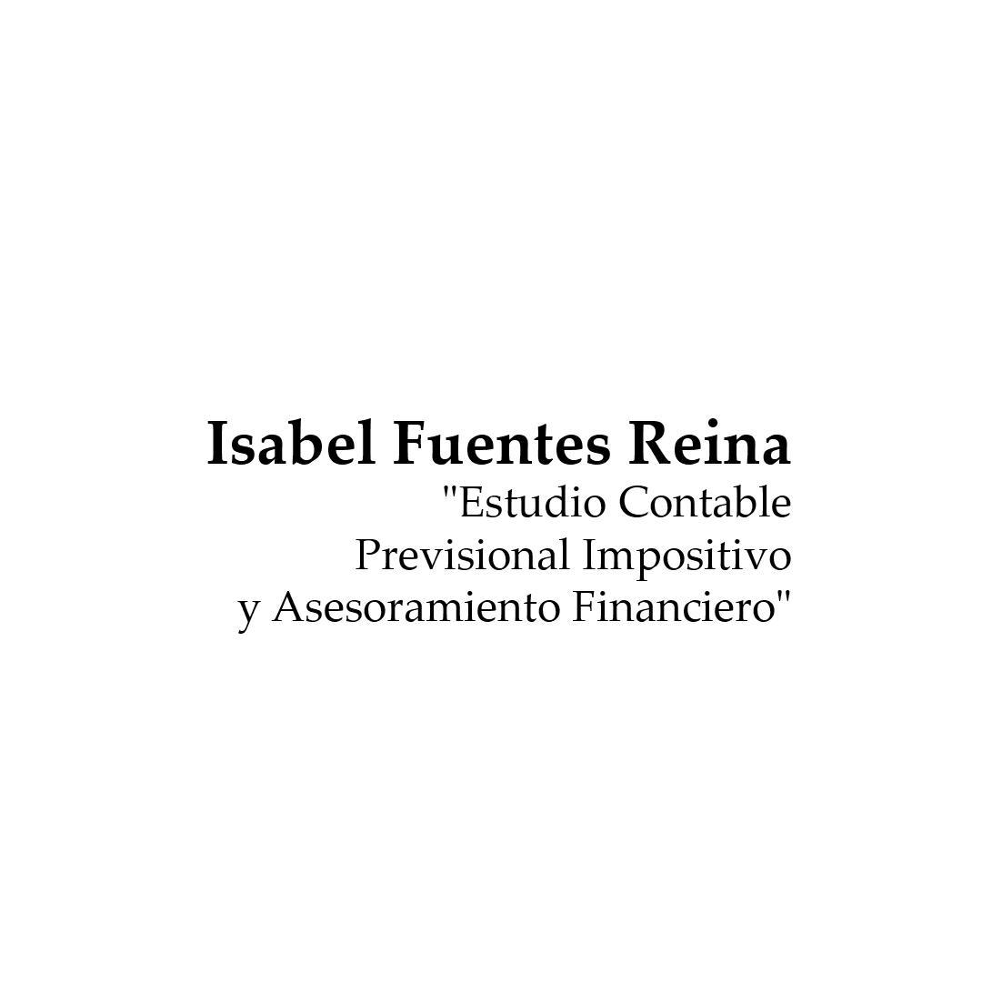 """ISABEL FUENTES REINA  """" ESTUDIO CONTABLE PREVISIONAL IMPOSITIVO Y ASESORAMIENTO FINANCIERO"""""""