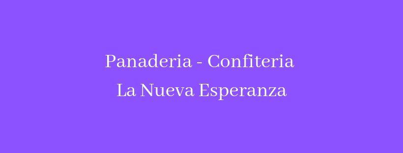 PANADERIA - CONFITERIA LA NUEVA ESPERANZA