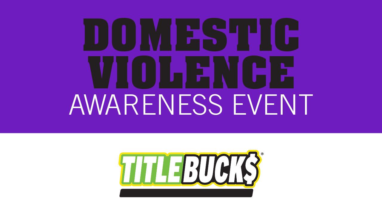 Domestic Violence Awareness Event at TitleBucks Dekalb, GA  2