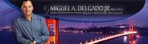 Miguel Delgado, MD, FACS-Cosmetic and Plastic Surgery
