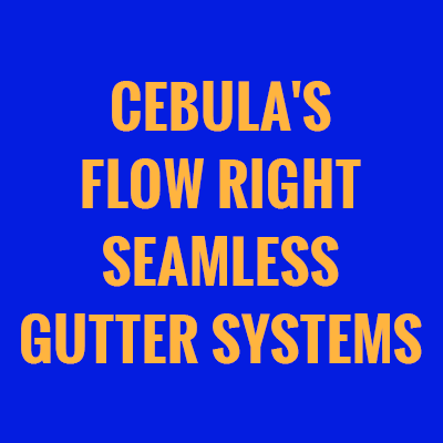 Cebula's Flow Right Seamless Gutter Systems