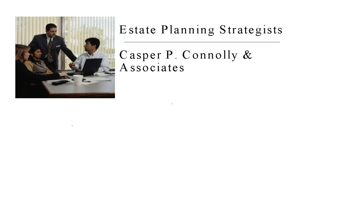 Casper P. Connolly & Associates - Estate Planning and Asset Protection Services