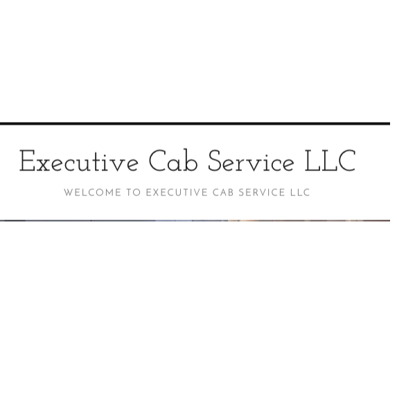 Executive Cab Service LLC