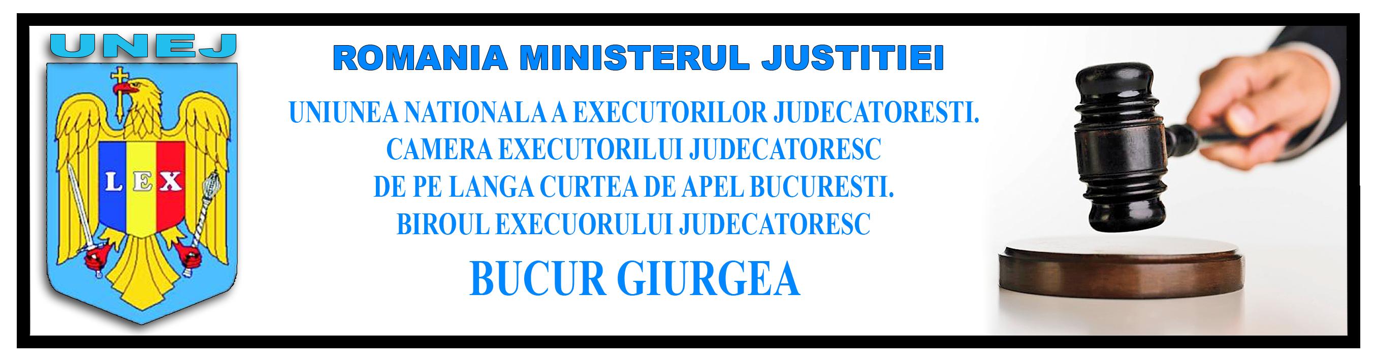 BIROUL EXECUTORULUI JUDECĂTORESC BUCUR GIURGEA