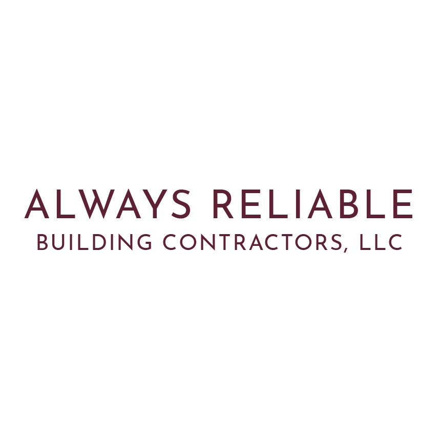 Always Reliable Building Contractors, LLC